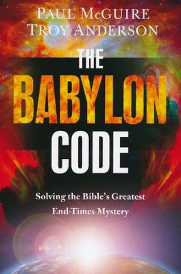 The Babylon Code: Solving the Bible's Greatest End-Times Mystery  -     By: Paul McGuire