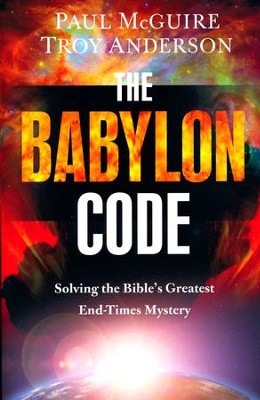 The Babylon Code: Solving the Bible's Greatest End-Times Mystery [Paperback]   -     By: Paul McGuire