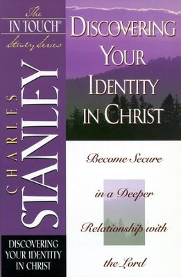 The In Touch Study Series: Discovering Your Identity In Christ - eBook  -     By: Charles F. Stanley
