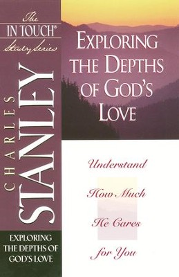 The In Touch Study Series: Exploring The Depths of God's Love - eBook  -     By: Charles F. Stanley