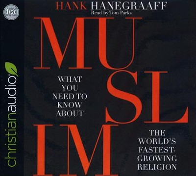 MUSLIM: What You Need to Know About the World's Fastest Growing Religion - unabridged audio book on CD  -     By: Hank Hanegraaff