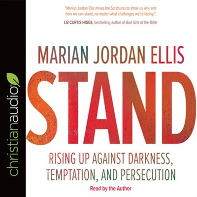 Stand: Rising Up Against Darkness, Temptation, and Persecution - unabridged audio book on CD  -     Narrated By: Marian Jordan Ellis     By: Marian Jordan Ellis
