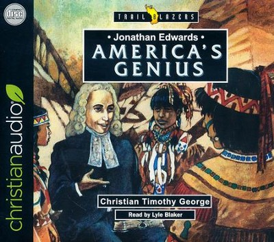 Jonathan Edwards: America's Genius - unabridged audio book on CD  -     By: Christian George