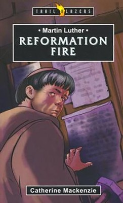 Martin Luther: Reformation Fire - unabridged audio book on CD  -     By: Catherine MacKenzie