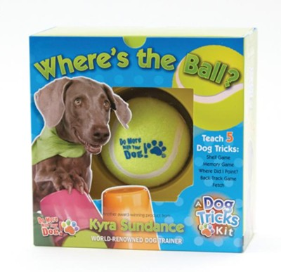 Where's the Ball? A Dog Tricks Kit  -     By: Kyra Sundance