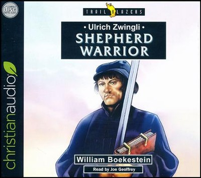 Ulrich Zwingli: Shepherd Warrior - unabridged audio book on CD  -     By: William Boekestein