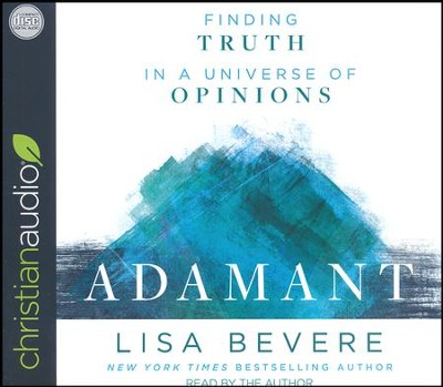 Adamant: Finding Truth in a Universe of Opinions - unabridged audiobook on CD  -     Narrated By: Lisa Bevere     By: Lisa Bevere