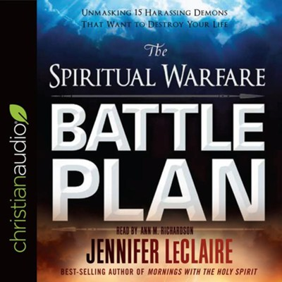 The Spiritual Warfare Battle Plan: Unmasking 15 Harassing Demons That Want to Destroy Your Life - unabridged audiobook on CD  -     Narrated By: Ann M. Richardson     By: Jennifer LeClaire