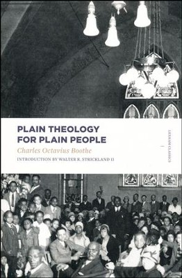 Plain Theology For Plain People  -     By: Charles Boothe