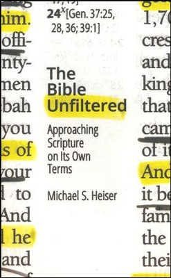 The Bible Unfiltered  -     By: Michael S. Heiser