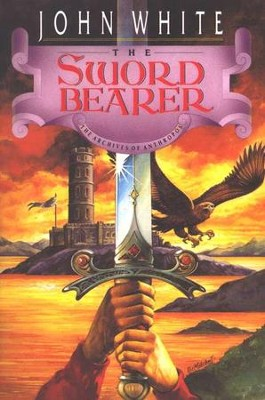 The Sword Bearer #1 Archives of Anthropos Series  -     By: John White