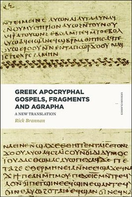 Greek Apocryphal Gospels, Fragments, and Agrapha : A New Translation  -     By: Rick Brannan