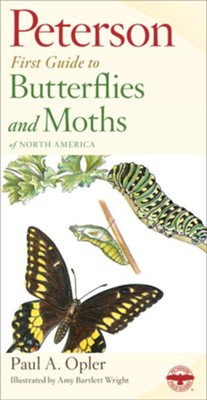 Peterson First Guide to Butterflies and Moths,   -     By: Paul A. Opler, Roger Tory Peterson, Amy Wright