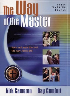The Way of the Master: Basic Training Course--DVD Curriculum  -     By: Kirk Cameron, Ray Comfort