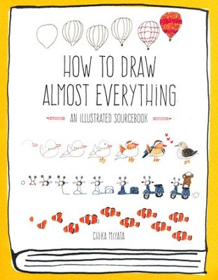 How to Draw Almost Everything: An Illustrated Sourcebook  -     By: Chika Miyata