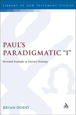 Paul's Paradigmatic 'I'  -     By: Dodd