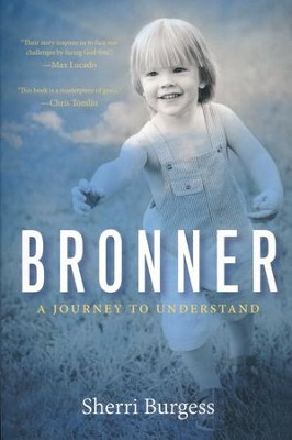 Bronner: A Journey to Understand   -     By: Sherri Burgess