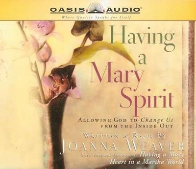 Having a Mary Spirit - audiobook on CD  -     By: Joanna Weave