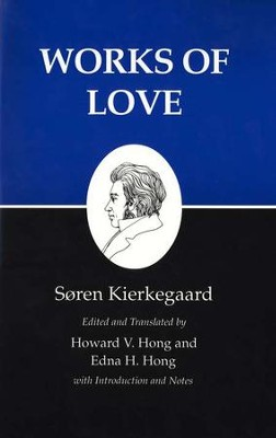 Works of Love (Kierkegaard's Writings)   -     By: Soren Kierkegaard, Howard Vincent Hong, Edna H. Hong