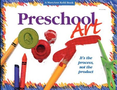 Preschool Art  -     By: MaryAnn Kohl