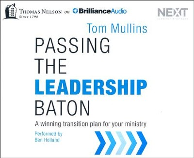 Passing the Leadership Baton, Unabridged audio CD   -     By: Tom Mullins