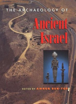 The Archaeology of Ancient Israel   -     By: Amon Ben-Tor