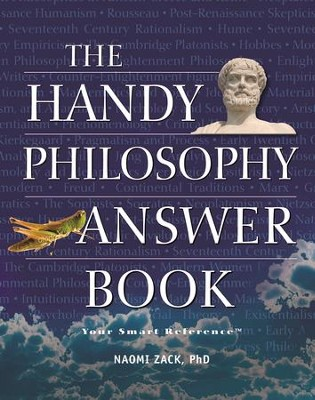 The Handy Philosophy Answer Book  -     By: Naomi Zack Ph.D.
