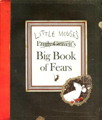 Little Mouse's Big Book of Fears  -     By: Emily Gravett