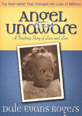 Angel Unaware, 50th ann. ed.  -     By: Dale Evans Rogers