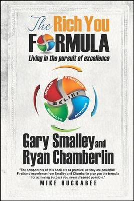 The Rich You Formula: Living in the Pursuit of Excellence  -     By: Gary Smalley, Ryan Chamberlin