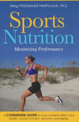 Sports Nutrition: Keeping It Real  -     By: Meg Heithcock