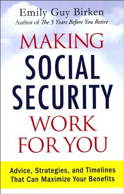 Making Social Security Work for You  -     By: Emily Guy Birken