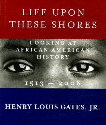 Looking at African American History: 1500-2008  -     By: Henry Louis Gates