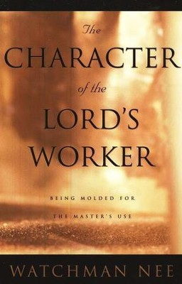 Character of the Lord's Worker        -     By: Watchman Nee