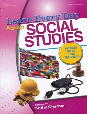 Learn Every Day About Social Studies   -     By: Kathy Charner