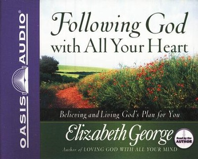 Following God with all Your Heart - Unabridged Audiobook on CD  -     By: Elizabeth George