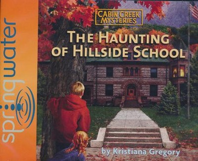 The Haunting of Hillside School - Unabridged Audiobook on CD  -     By: Kristiana Gregory