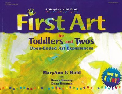 First Art for Toddlers and Twos: Open-Ended Art Experiences  -     By: MaryAnn F. Kohl