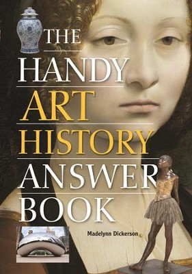 The Handy Art History Answer Book  -     By: Madelynn Dickerson
