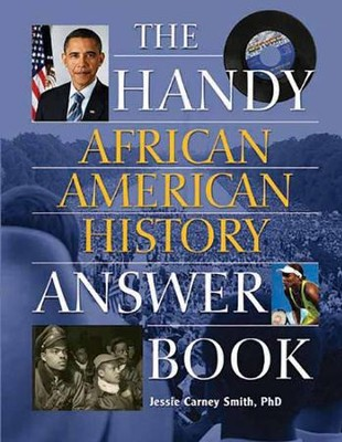 The Handy African American Answer Book  -     By: Jessie Carney Smith Ph.D.