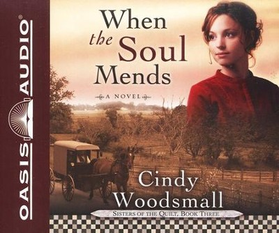 When the Soul Mends, Sisters of the Quilt Series #3 Audiobook on CD  -     By: Cindy Woodsmall