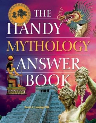 The Handy Mythology Answer Book  -     By: David A. Leeming