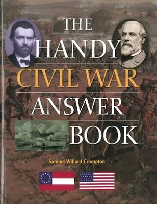 The Handy Civil War Answer Book  -     By: Samuel Willard Crompton
