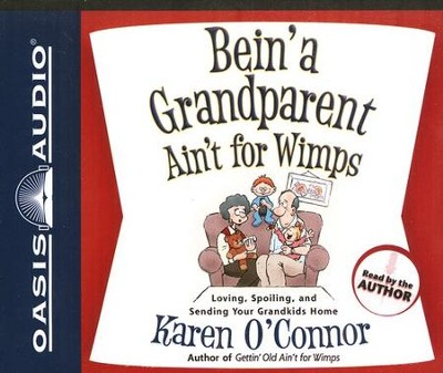Bein' a Grandparent Ain't for Wimps -Unabridged Audiobook on CD  -     By: Karen O'Connor