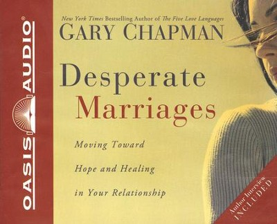 Desperate Marriages -Unabridged Audiobook on CD  -     By: Gary Chapman
