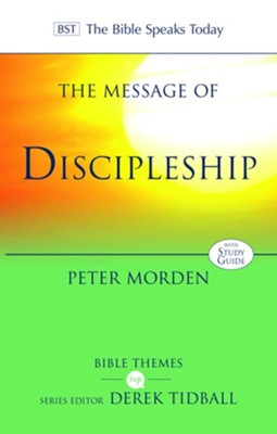 The Message of Discipleship: Authentic Followers of Jesus in Today's World  -     By: Peter Morden