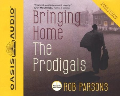 Bringing Home the Prodigals -Unabridged Audiobook on CD  -     Narrated By: Rob Parsons     By: Rob Parsons