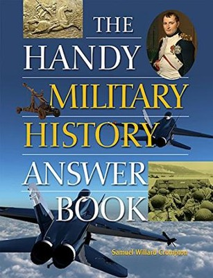 The Handy Military History Answer Book  -     By: Samuel Willard Crompton