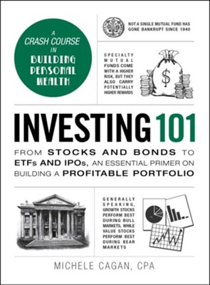 Investing 101  -     By: Michele Cagan