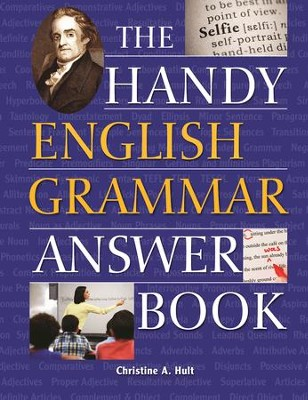 The Handy English Grammar Answer Book  -     By: Christine A. Hult Ph.D.